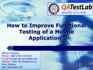 How to Improve Functional Testing of a Mobile Application?
