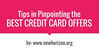 Tips in Pinpointing the  Best Credit Card Offers
