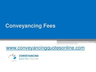 Conveyancing Fees - www.conveyancingquotesonline.com