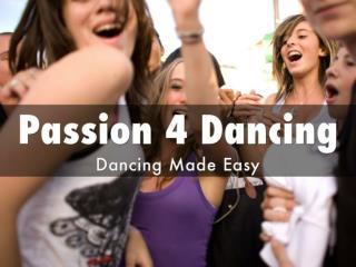 Dancing - Passion 4 Dancing - Salsa Dancing - Ballroom Dancing - Swing Dance - Zumba Dance
