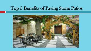 Top 3 Benefits of Paving Stone Patios