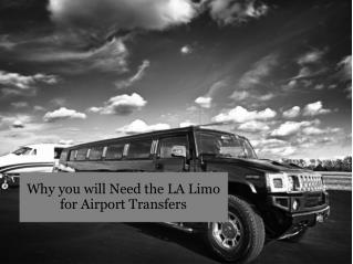 Why you will Need the LA Limo for Airport Transfers