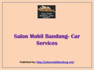 Salon Mobil Bandung- Car Services
