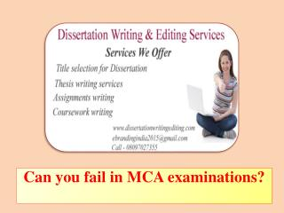 Can you fail in MCA examinations?