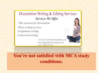 You're not satisfied with MCA study conditions.