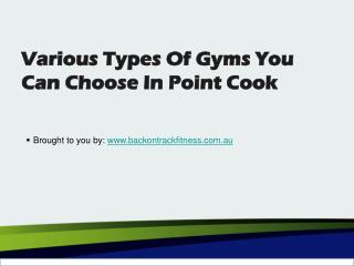 Various Types Of Gyms You Can Choose In Point Cook