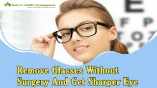 Remove Glasses Without Surgery And Get Sharper Eye