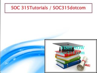 SOC 315 professional tutor / SOC 315dotcom