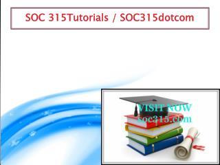 SOC 315 professional tutor / SOC 315dotcom