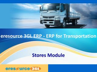Stores module eresource 3 gl erp(erp for transportation)