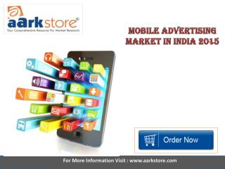 Aarkstore - Mobile Advertising Market in India 2015