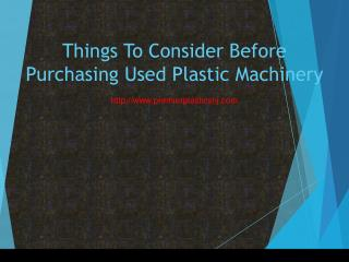 Things To Consider Before Purchasing Used Plastic Machinery
