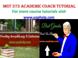 MGT 373 ACADEMIC COACH TUTORIAL UOPHELP