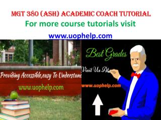 MGT 380 (ASH) ACADEMIC COACH TUTORIAL UOPHELP