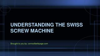 Understanding The Swiss Screw Machine