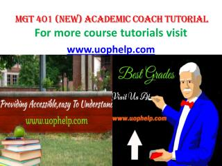 MGT 401 (NEW) ACADEMIC COACH TUTORIAL UOPHELP