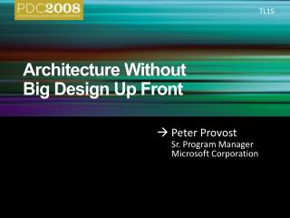 Architecture Without  Big Design Up Front