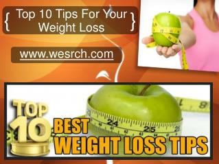 Weight Loss – Top 10 Tips How To Weight Loss