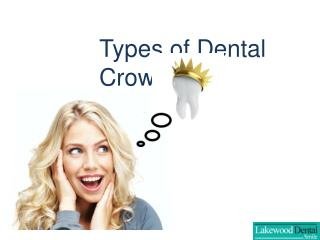 Types of Dental Crowns and Advantages