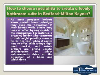 How to choose specialists to create a lovely bathroom suite in Bedford-Milton Keynes?