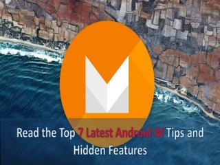 Read the Top 7 Latest Android M Tips and Hidden Features