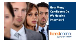 How Many Candidates Do We Need to Interview?