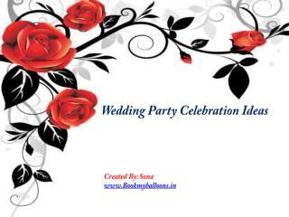 Wedding Party Celebration Ideas