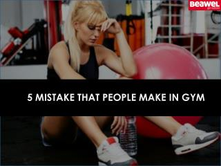 5 Mistake That People Make in Gym