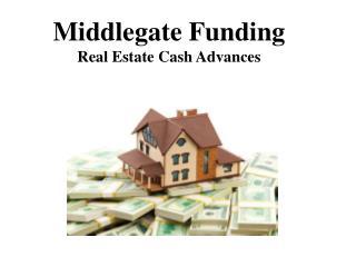Middlegate Funding Real Estate Cash Advances