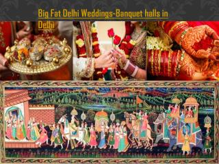 Big Fat Delhi Weddings-Banquet halls in Delhi