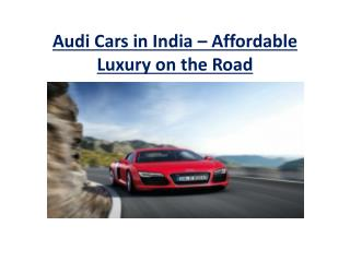 Audi Cars in India – Affordable Luxury on the Road