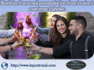 Bénéficiez d'un accueil personnalisé lors d'une location à court terme à Québec