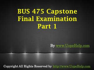 BUS 475 Capstone Final Exam Part-1 UOP Latest Course