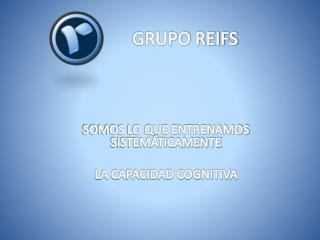 Grupo Reifs | Entrenamiento y capacidad cognitiva
