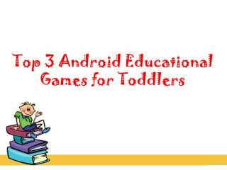 Top3 Android Ediucational Android Games for Toddlers