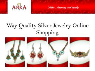 Way Quality Silver Jewelry Online Shopping