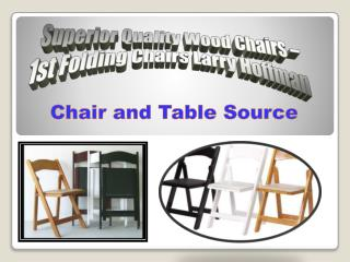 Superior Quality Wood Chairs - 1st Folding Chairs Larry Hoffman