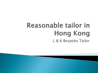 reasonable tailor in Hong Kong