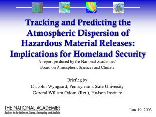 Tracking and Predicting the Atmospheric Dispersion of  Hazardous Material Releases: Implications for Homeland Security