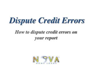 Dispute Credit Errors | Nova Home Loans