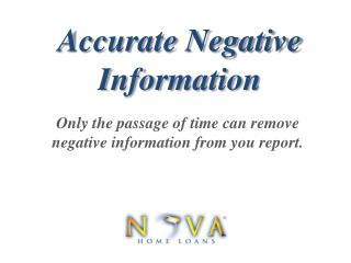 Accurate Negative Info | Nova Home Loans