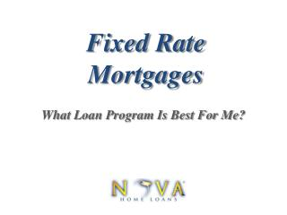 Fixed Rate Mortgages | Nova Home Loans