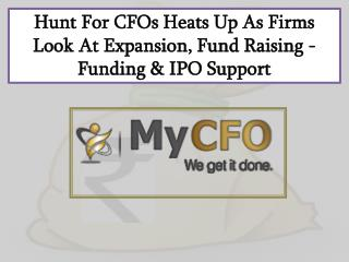 Hunt For CFOs Heats Up As Firms Look At Expansion, Fund Raising - Funding & IPO Support
