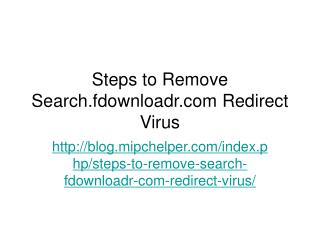 Steps to Remove Search.fdownloadr.com Redirect Virus