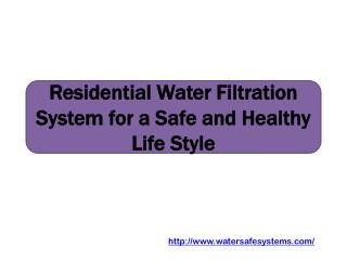 Residential Water Filtration System for a Safe and Healthy Life Style