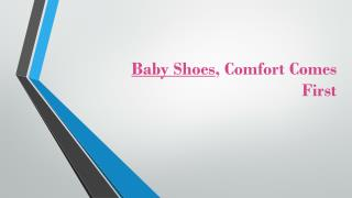 Baby Shoes Comfort Comes First