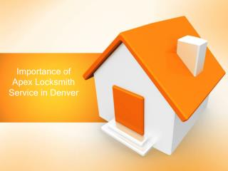 Importance of Apex Locksmith Service in Denver