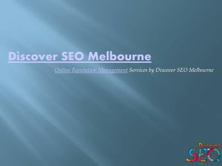 Online Reputation Management | Discover SEO M elbourne