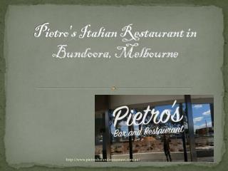 Pietro's italian restaurant in bundoora, melbourne