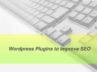Wordpress Plugins to Improve SEO